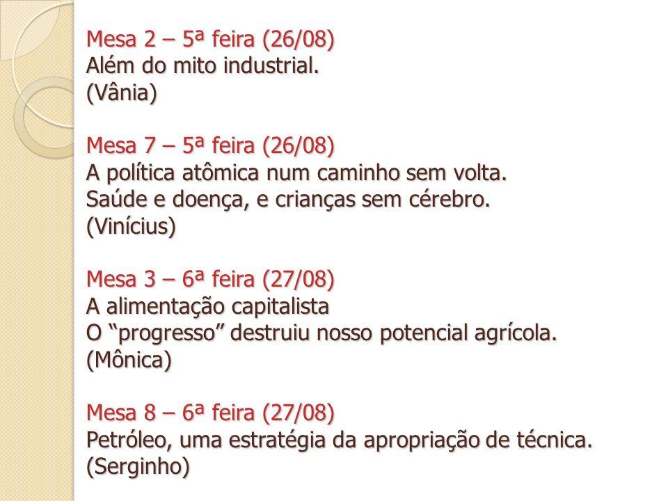 Mesa 2 – 5ª feira (26/08) Além do mito industrial.