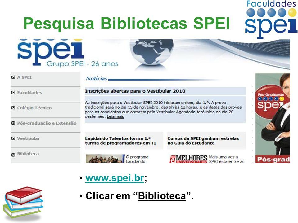 Pesquisa Bibliotecas SPEI www.spei.br;www.spei.br Clicar em Biblioteca.