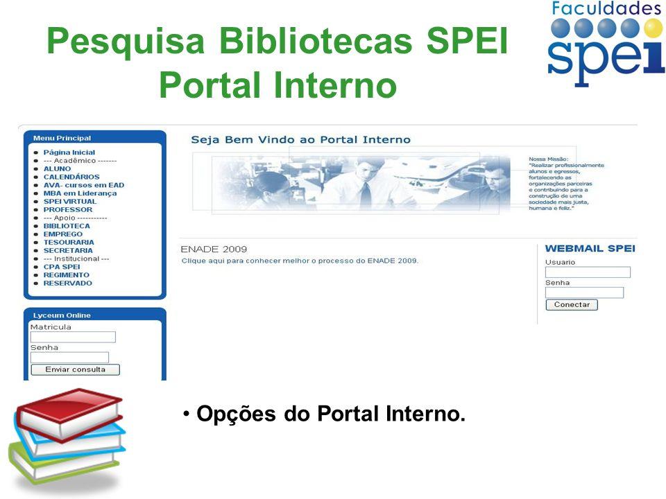 Pesquisa Bibliotecas SPEI Portal Interno Opções do Portal Interno.