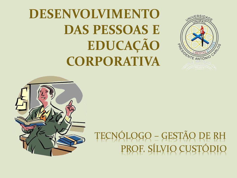 DESENVOLVIMENTO DAS PESSOAS E EDUCAÇÃO CORPORATIVA