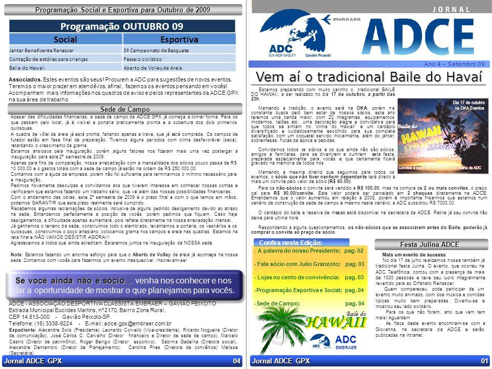 Ano 4 – Setembro 09 Vem aí o tradicional Baile do Havaí Jornal ADCE GPX 01 Jornal ADCE GPX 04 Estamos preparando com muito carinho o tradicional BAILE