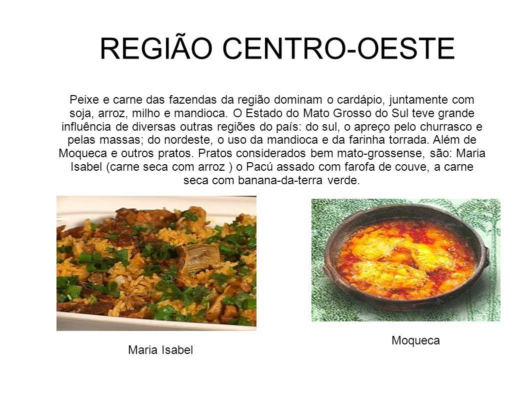 Em Minas Gerais, os pratos regionais incluem o milho, a carne de porco, o queijo minas, o pão de queijo, o feijão tropeiro, o angu, o tutu à mineira (pasta de feijão com farinha de mandioca e bananas fritas).