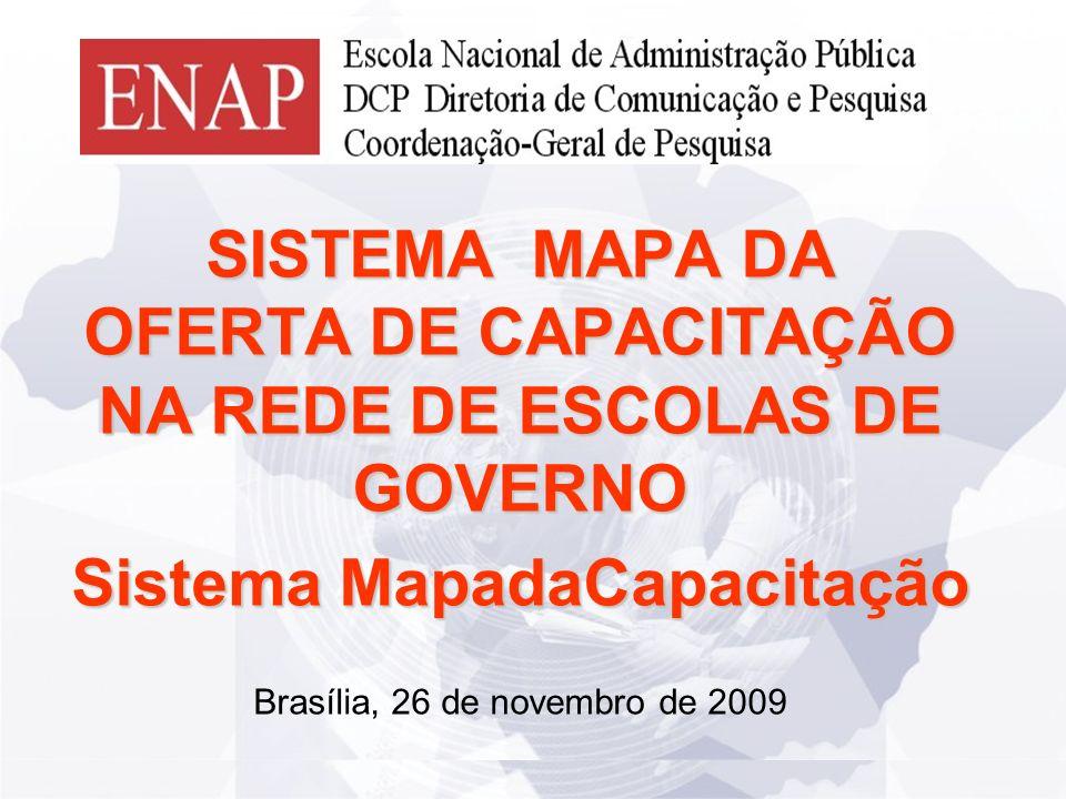 Detalhes_apresentação_Bete SISTEMA MAPA DA OFERTA DE CAPACITAÇÃO NA REDE DE ESCOLAS DE GOVERNO Sistema MapadaCapacitação Brasília, 26 de novembro de 2009