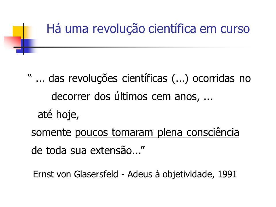 Há uma revolução científica em curso... das revoluções científicas (...) ocorridas no decorrer dos últimos cem anos,... até hoje, somente poucos tomar