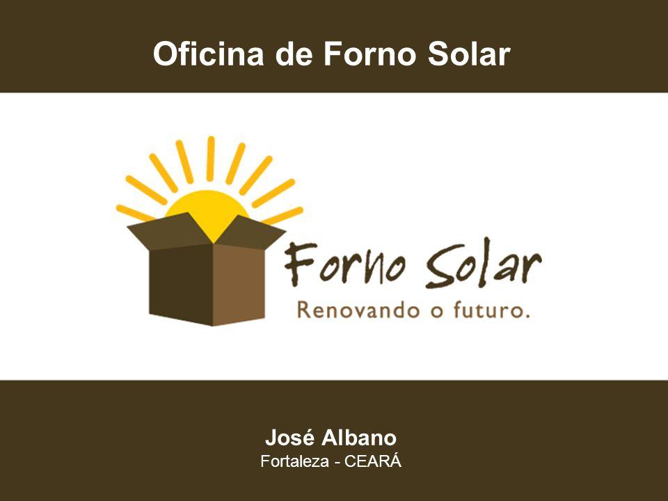Oficina de Forno Solar José Albano Fortaleza - CEARÁ