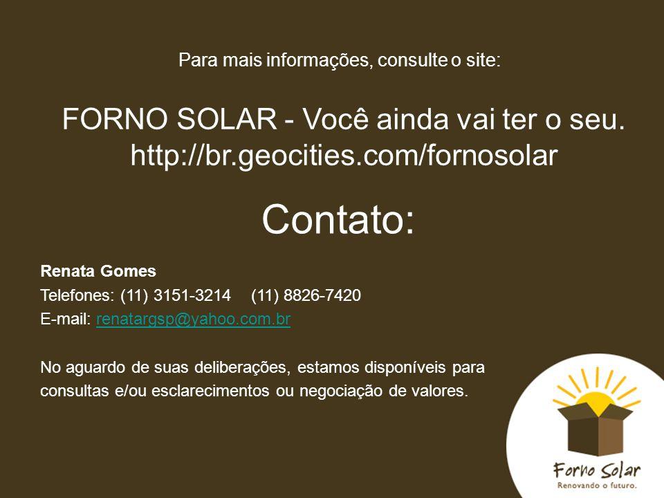 Contato: Renata Gomes Telefones: (11) 3151-3214 (11) 8826-7420 E-mail: renatargsp@yahoo.com.brrenatargsp@yahoo.com.br No aguardo de suas deliberações,