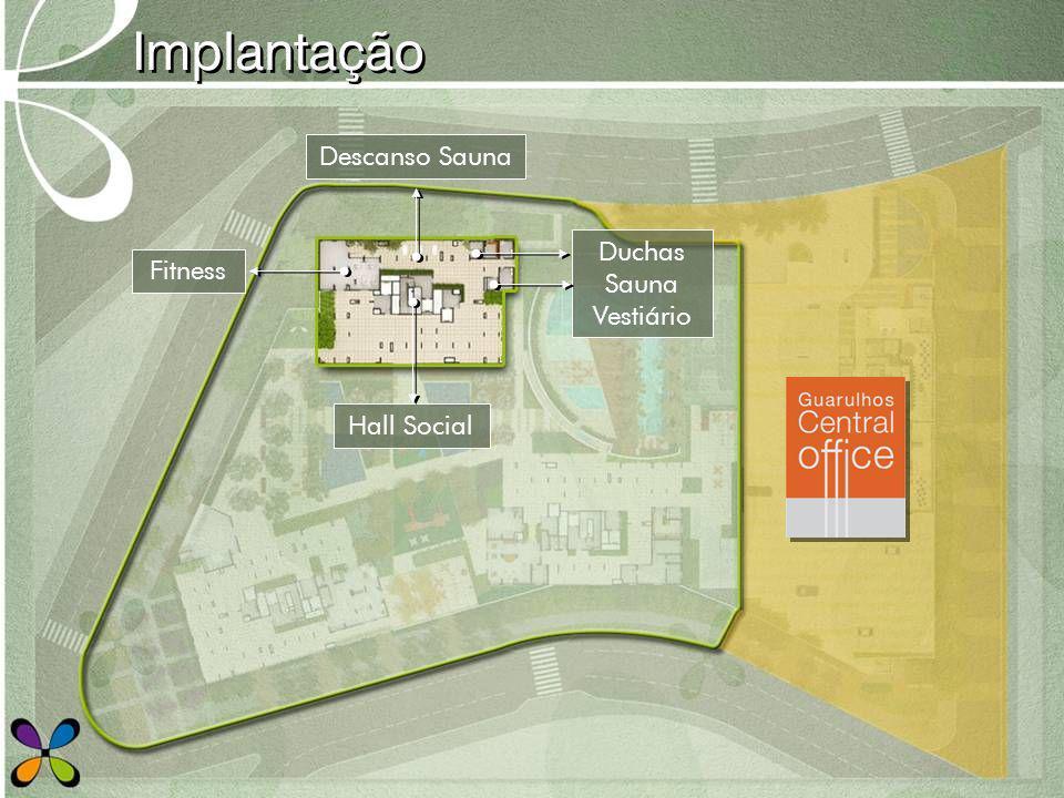 Implantação Hall Social Fitness Descanso Sauna Duchas Sauna Vestiário
