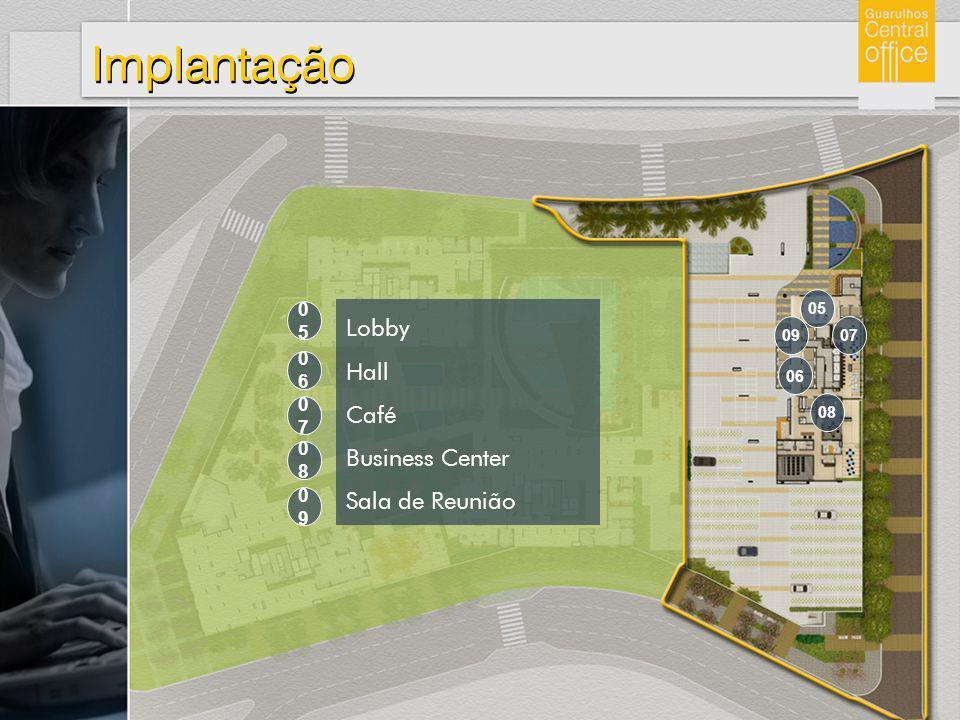 Implantação 0909 0808 0606 0707 0505 Lobby Hall Café Business Center Sala de Reunião 09 08 06 07 05
