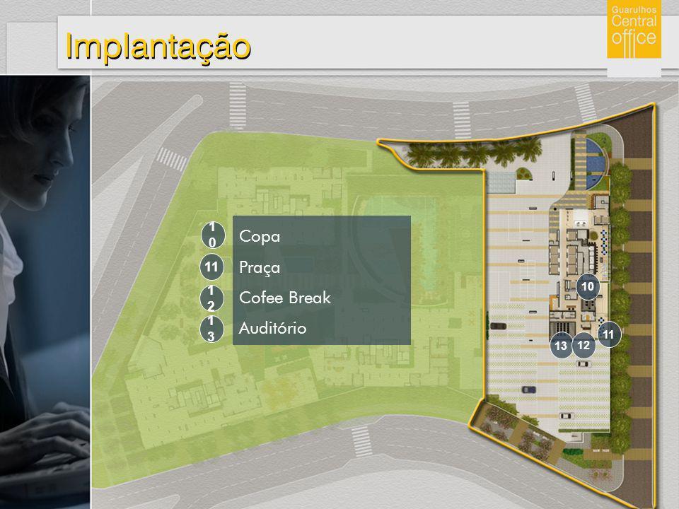 Implantação Copa Praça Cofee Break Auditório 1313 1212 11 1010 13 12 11 10