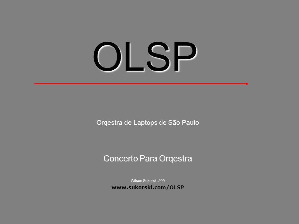 OLSP Orqestra de Laptops de São Paulo Concerto Para Orqestra Wilson Sukorski / 09 www.sukorski.com/OLSP