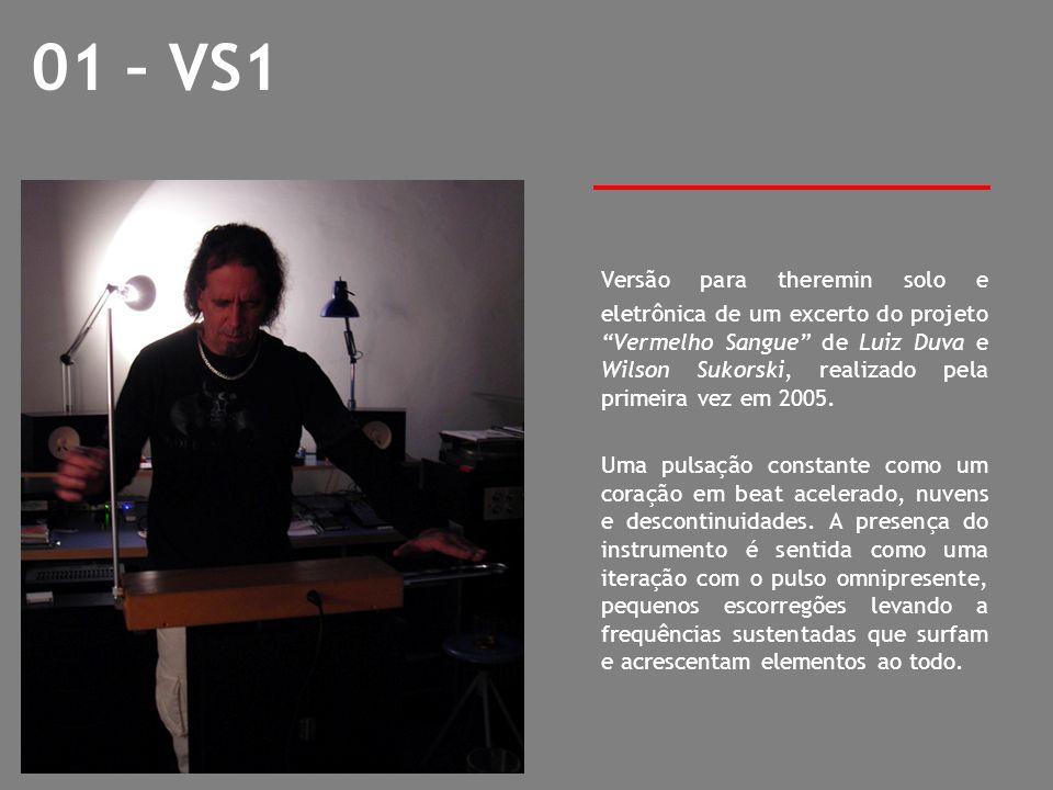01 – VS1 Versão para theremin solo e eletrônica de um excerto do projeto Vermelho Sangue de Luiz Duva e Wilson Sukorski, realizado pela primeira vez e