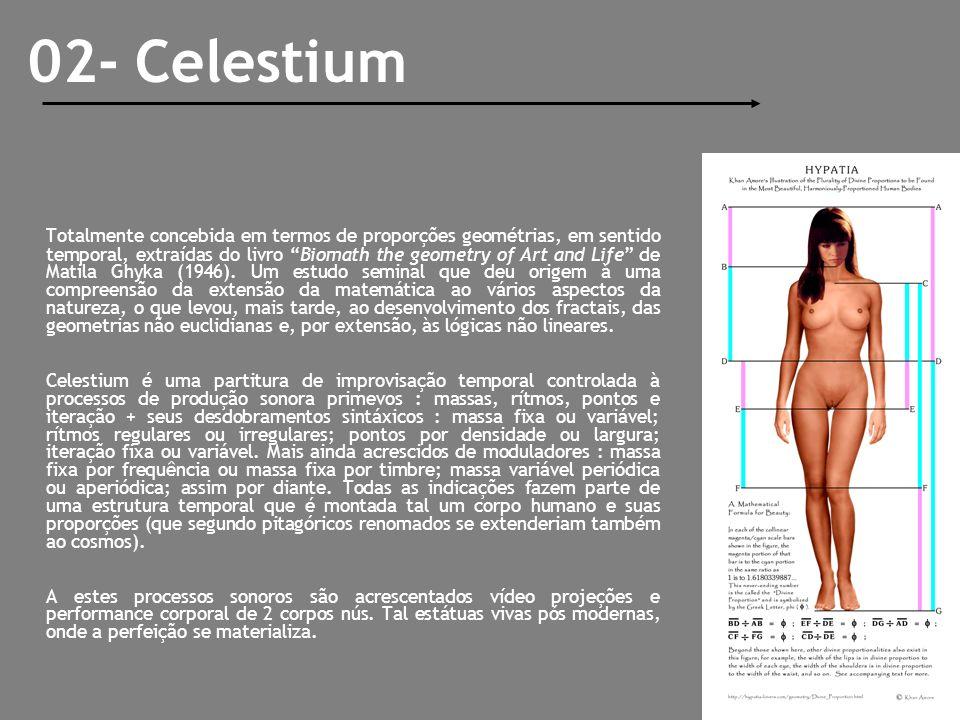 02- Celestium Totalmente concebida em termos de proporções geométrias, em sentido temporal, extraídas do livro Biomath the geometry of Art and Life de