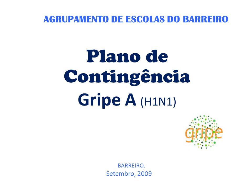 AGRUPAMENTO DE ESCOLAS DO BARREIRO Plano de Contingência Gripe A (H1N1) BARREIRO, Setembro, 2009