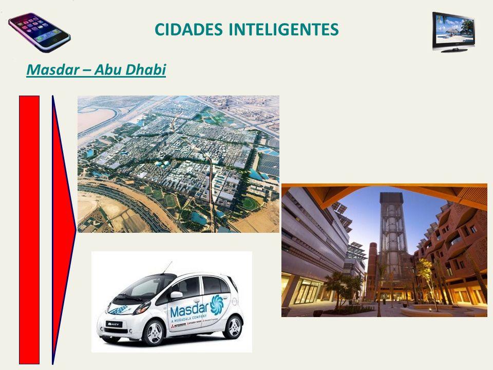 CIDADES INTELIGENTES Masdar – Abu Dhabi