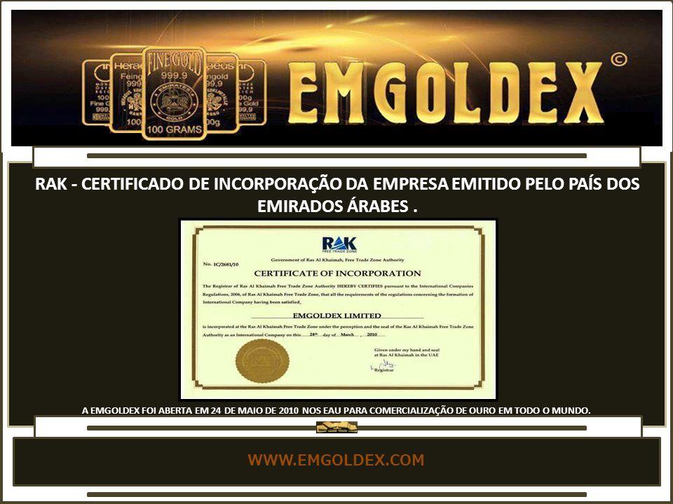 WWW.EMGOLDEX.COM RAK - CERTIFICADO DE INCORPORAÇÃO DA EMPRESA EMITIDO PELO PAÍS DOS EMIRADOS ÁRABES.