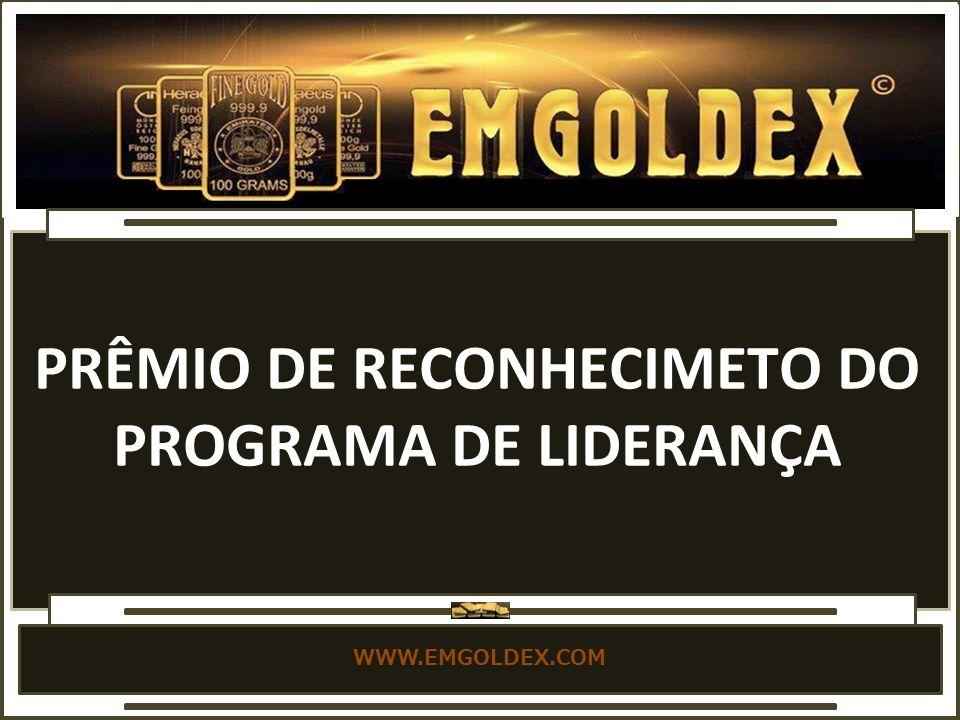 WWW.EMGOLDEX.COM PRÊMIO DE RECONHECIMETO DO PROGRAMA DE LIDERANÇA