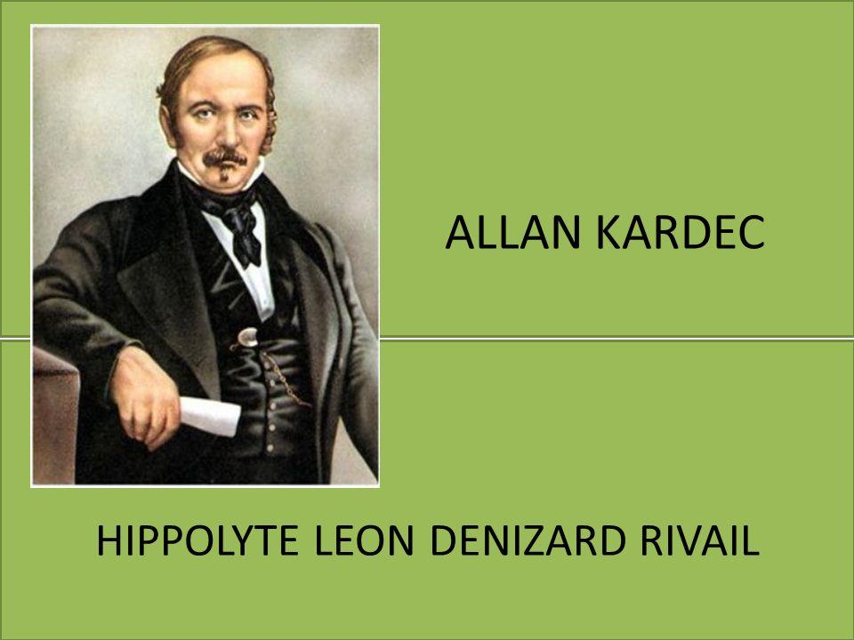 ALLAN KARDEC HIPPOLYTE LEON DENIZARD RIVAIL