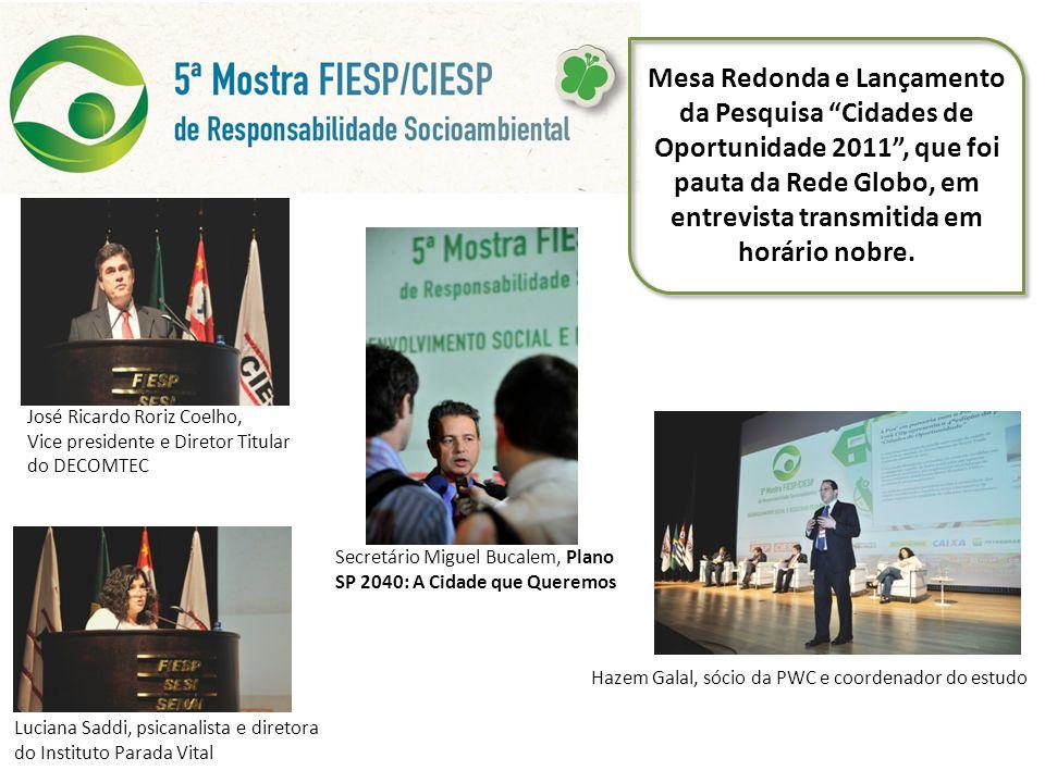 Mesa Redonda e Lançamento da Pesquisa Cidades de Oportunidade 2011, que foi pauta da Rede Globo, em entrevista transmitida em horário nobre. Hazem Gal