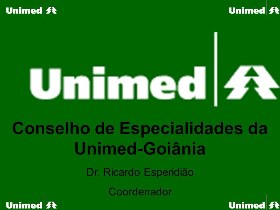 Conselho de Especialidades da Unimed-Goiânia Dr. Ricardo Esperidião Coordenador