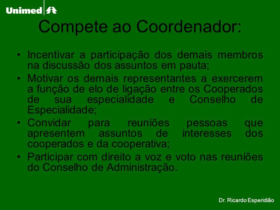 Compete ao Coordenador: Incentivar a participação dos demais membros na discussão dos assuntos em pauta; Motivar os demais representantes a exercerem