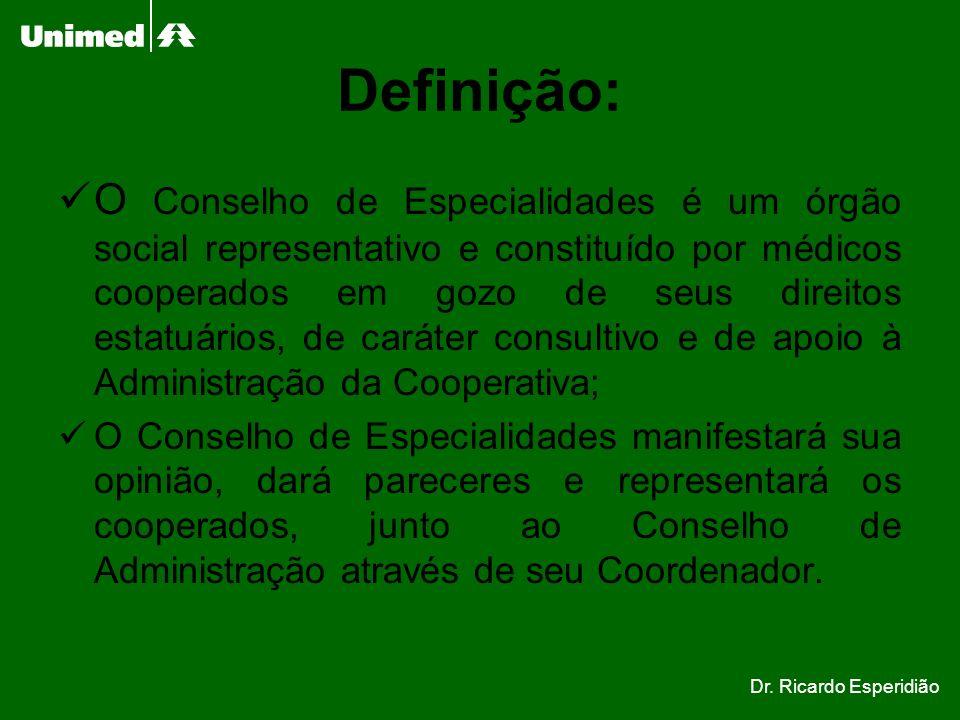 Definição: O Conselho de Especialidades é um órgão social representativo e constituído por médicos cooperados em gozo de seus direitos estatuários, de