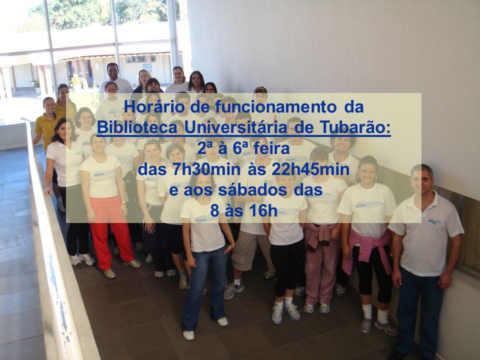 Horário de funcionamento da Biblioteca Universitária de Tubarão: 2ª à 6ª feira das 7h30min às 22h45min e aos sábados das 8 às 16h