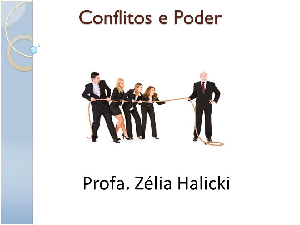 Conflitos e Poder Profa. Zélia Halicki