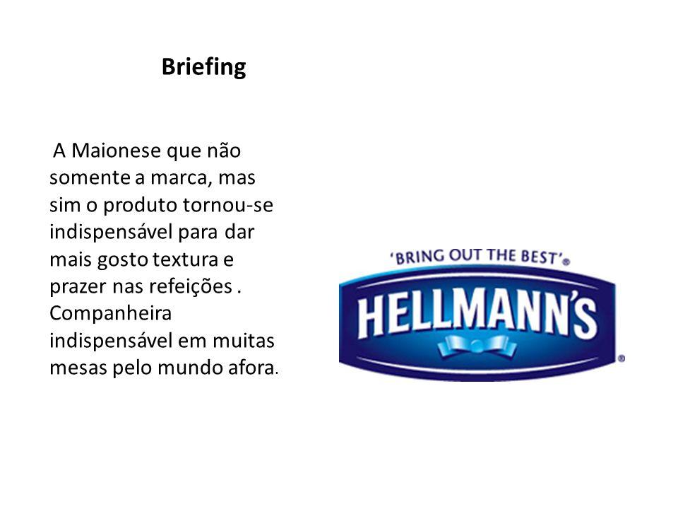 Hellmann´s Marca: Hellmann´s Produto: Maionese Origem: Estados Unidos Criador: Richard Hellman Slogan: Bring out the best.
