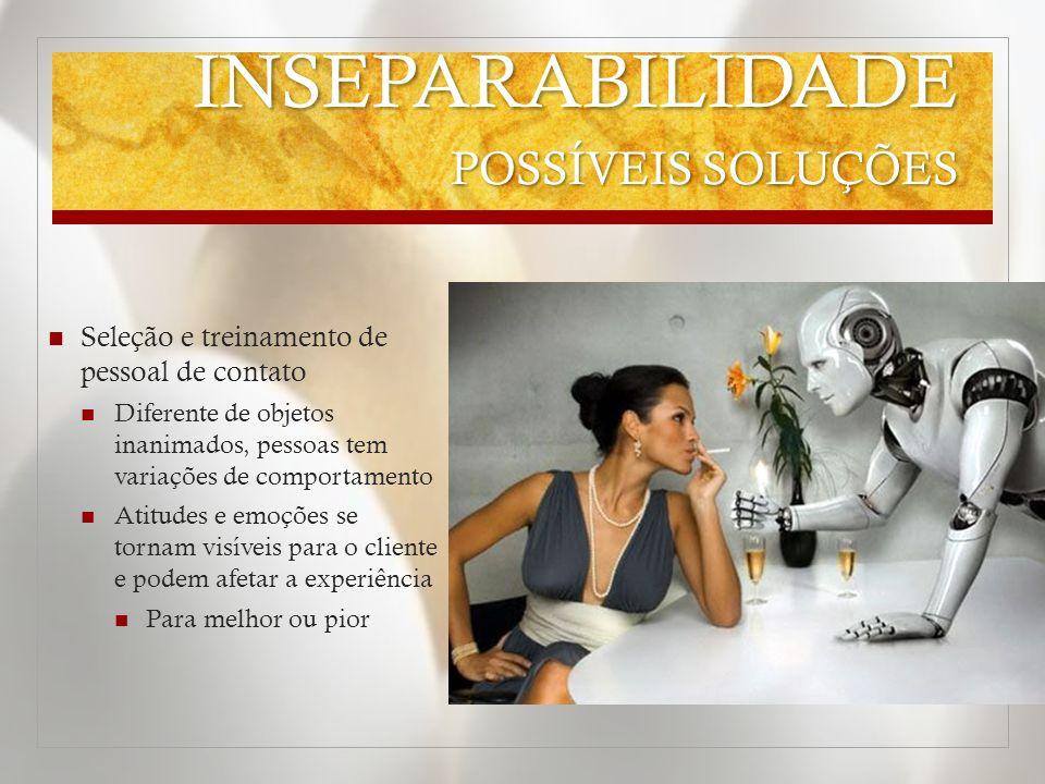 INSEPARABILIDADE POSSÍVEIS SOLUÇÕES Itens fundamentais no processo de seleção Habilidades de comunicação Relações interpessoais
