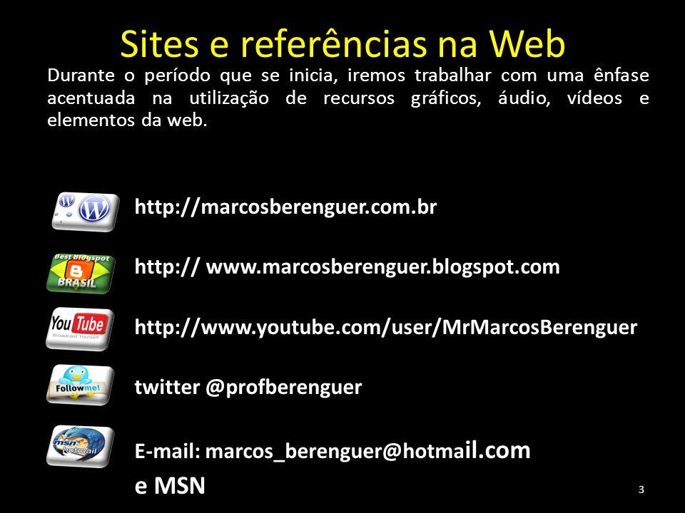 Sites e referências na Web Durante o período que se inicia, iremos trabalhar com uma ênfase acentuada na utilização de recursos gráficos, áudio, vídeo