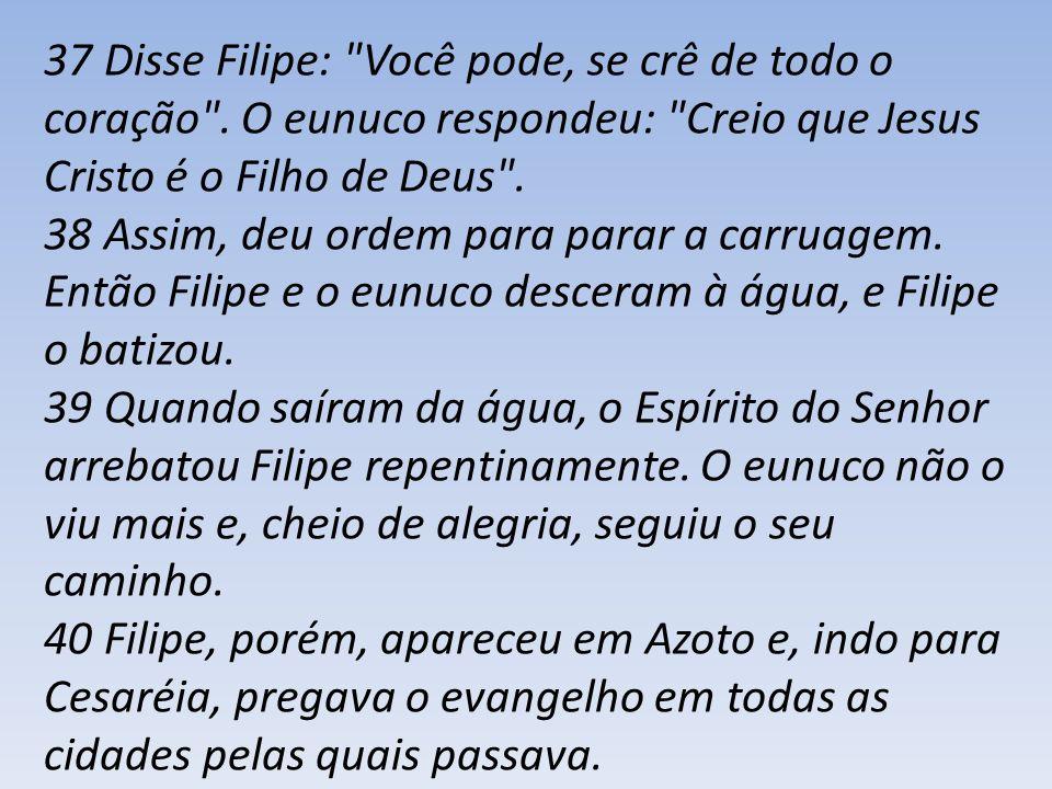 37 Disse Filipe: