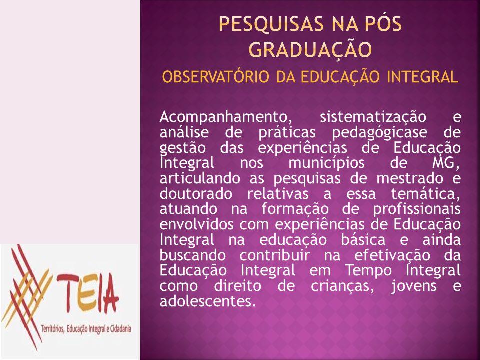 OBSERVATÓRIO DA EDUCAÇÃO INTEGRAL Acompanhamento, sistematização e análise de práticas pedagógicase de gestão das experiências de Educação Integral no