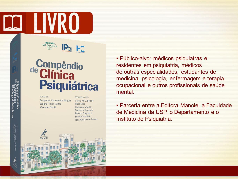 Público-alvo: médicos psiquiatras e residentes em psiquiatria, médicos de outras especialidades, estudantes de medicina, psicologia, enfermagem e tera