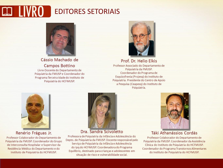 Cássio Machado de Campos Bottino Livre-Docente do Departamento de Psiquiatria da FMUSP e Coordenador do Programa Terceira Idade do Instituto de Psiqui