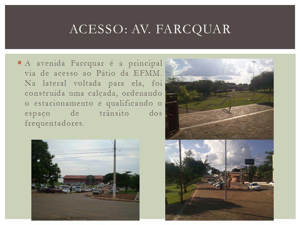 A avenida Farcquar é a principal via de acesso ao Pátio da EFMM. Na lateral voltada para ela, foi construída uma calçada, ordenando o estacionamento e