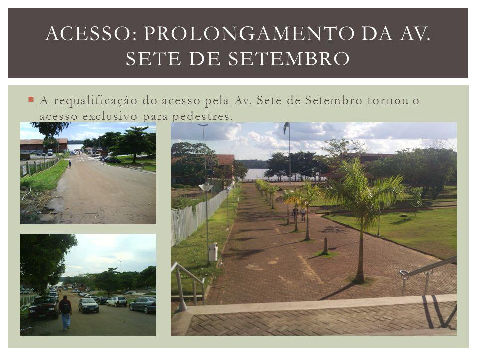 A requalificação do acesso pela Av. Sete de Setembro tornou o acesso exclusivo para pedestres. ACESSO: PROLONGAMENTO DA AV. SETE DE SETEMBRO