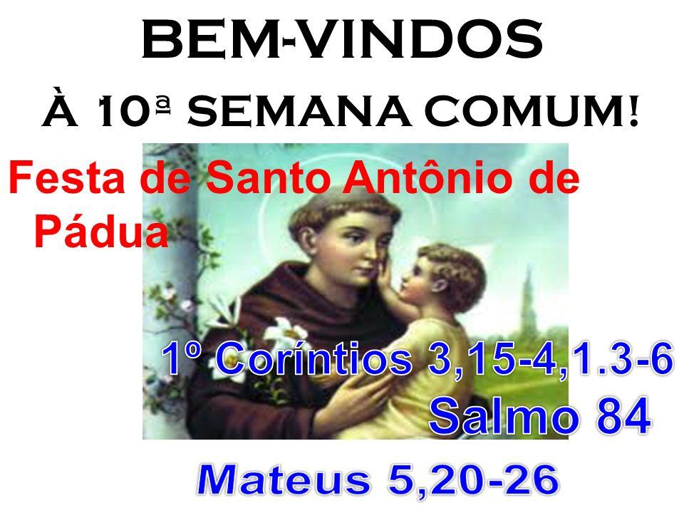 BEM-VINDOS À 10ª SEMANA COMUM! Festa de Santo Antônio de Pádua