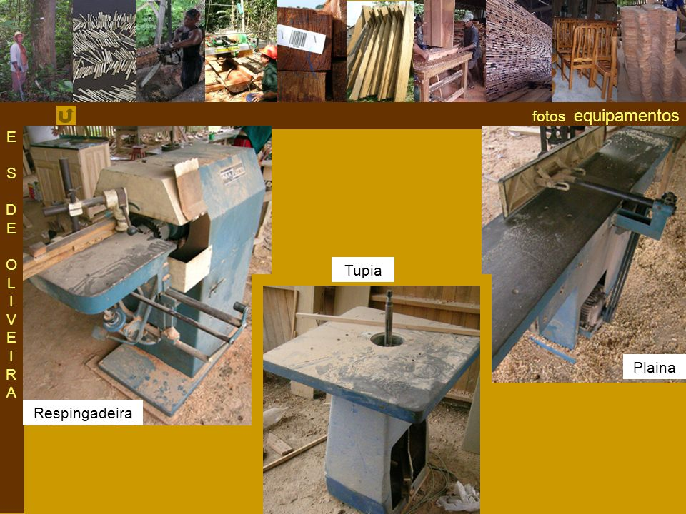 fotos equipamentos ESDEOLIVEIRAESDEOLIVEIRA Respingadeira Tupia Plaina