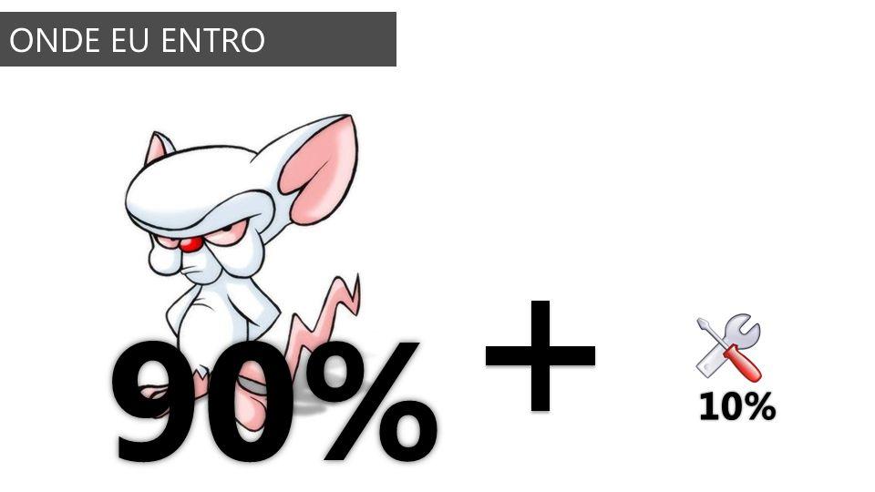 ONDE EU ENTRO 10% 90%