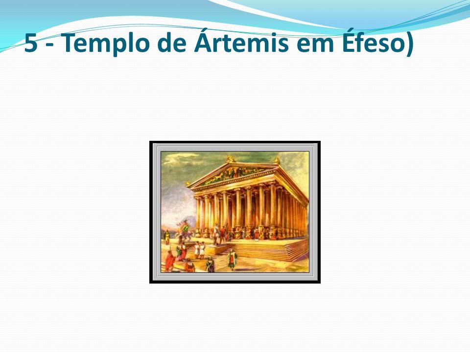 O templo de Artemis em Éfeso, construído para a deusa grega da caça e protetora dos animais selvagens, foi o maior templo do mundo antigo.