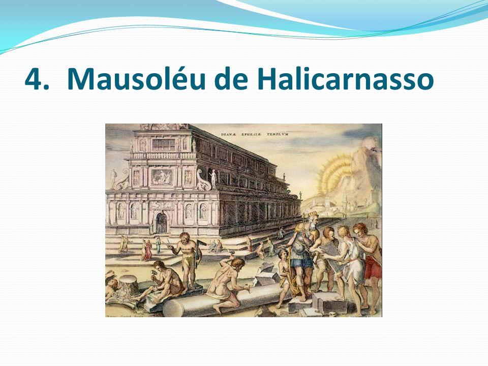 O mausoléu de Halicarnasso foi o suntuoso túmulo que a rainha Artemísia II de Cária mandou construir sobre os restos mortais de seu irmão e marido, o rei Mausolo, em 353 a.C..