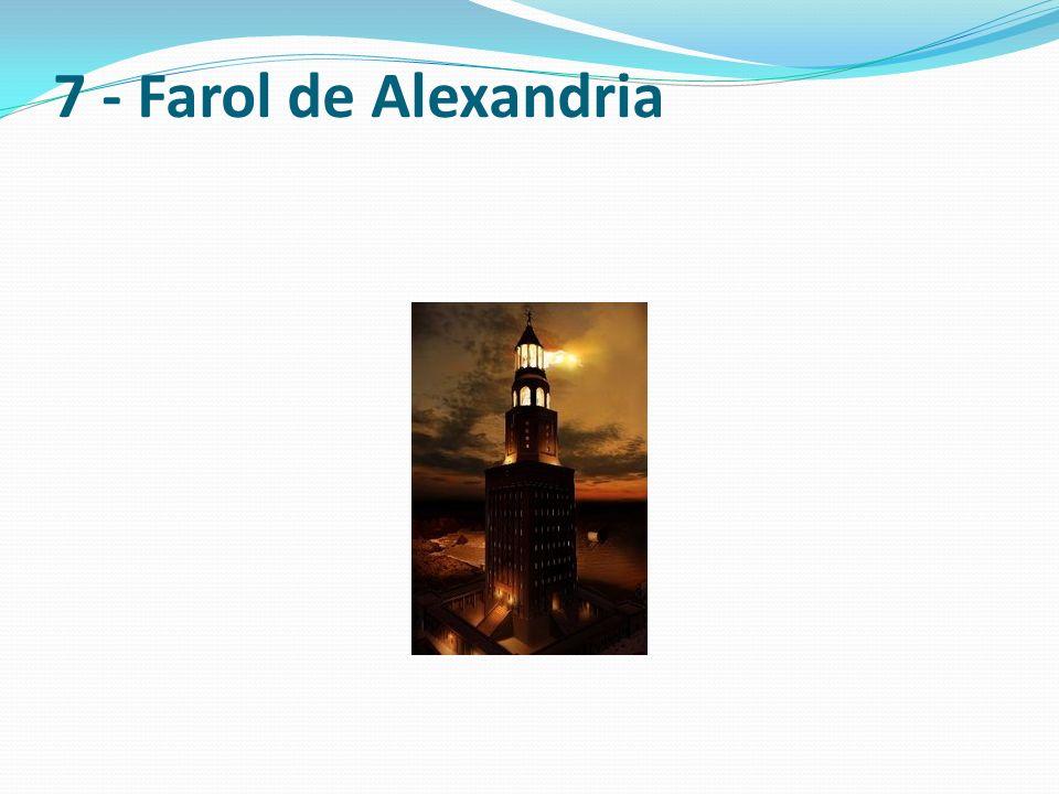 O Farol de Alexandria foi construído a mando de Ptolomeu I no ano 280 a.C.