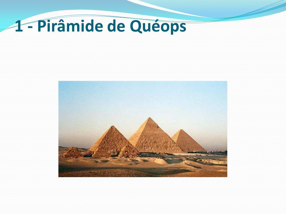 Ao contrário do que muitos pensam é apenas a Pirâmides de Quéops (e não todas as três grandes Pirâmides de Gize) que faz parte da lista original das Sete Maravilhas do Mundo.