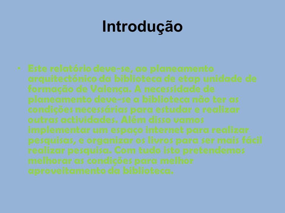 Introdução Este relatório deve-se, ao planeamento arquitectónico da biblioteca de etap unidade de formação de Valença.