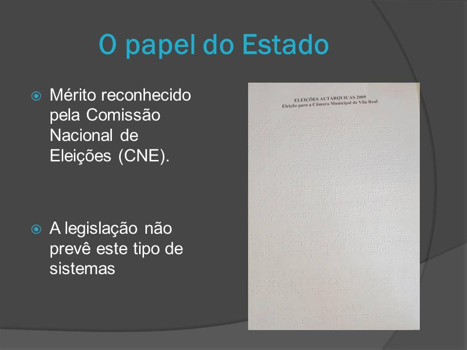 O papel do Estado Mérito reconhecido pela Comissão Nacional de Eleições (CNE). A legislação não prevê este tipo de sistemas