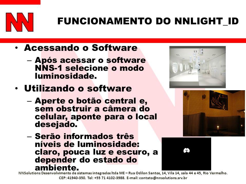 FUNCIONAMENTO DO NNLIGHT_ID Acessando o Software – Após acessar o software NNS-1 selecione o modo luminosidade. Utilizando o software – Aperte o botão