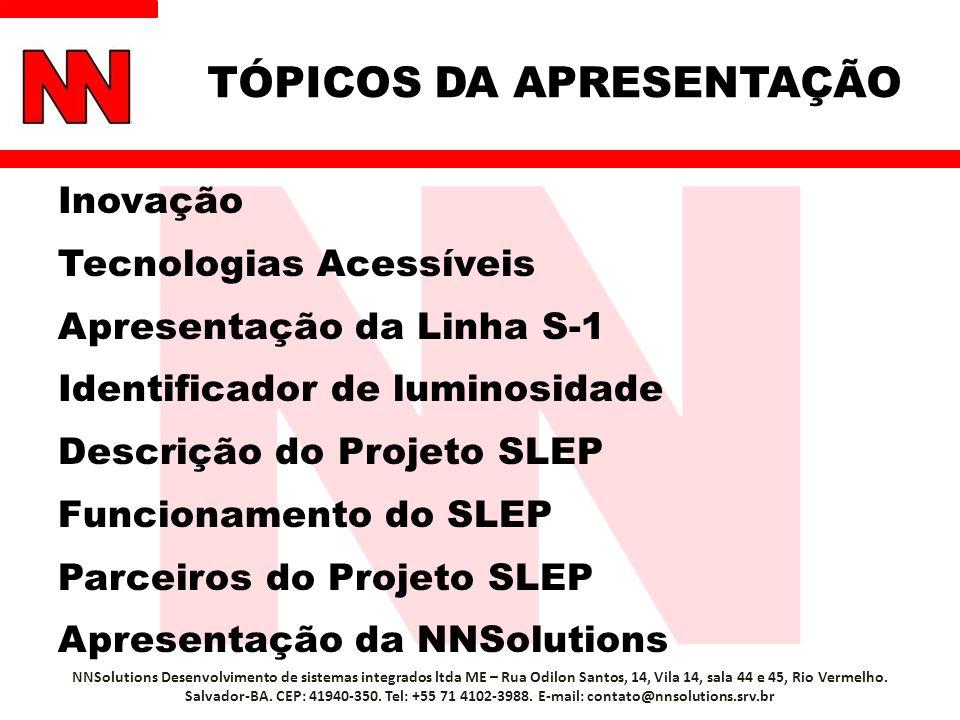 Benefícios NNSolutions Desenvolvimento de sistemas integrados ltda ME – Rua Odilon Santos, 14, Vila 14, sala 44 e 45, Rio Vermelho.