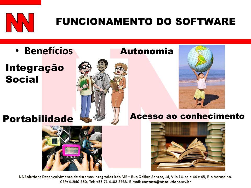 Benefícios NNSolutions Desenvolvimento de sistemas integrados ltda ME – Rua Odilon Santos, 14, Vila 14, sala 44 e 45, Rio Vermelho. CEP: 41940-350. Te