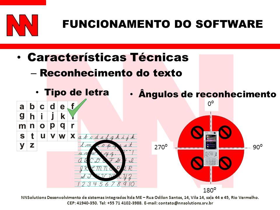 Características Técnicas – Reconhecimento do texto 180 270 0 90 NNSolutions Desenvolvimento de sistemas integrados ltda ME – Rua Odilon Santos, 14, Vi