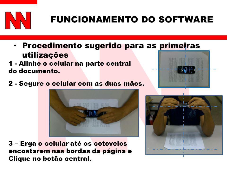 Procedimento sugerido para as primeiras utilizações 1 - Alinhe o celular na parte central do documento. 2 - Segure o celular com as duas mãos. 3 – Erg